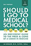 Should I Go to Medical School?: An Irreverent Guide to the Pros and Cons of a Career in Medicine