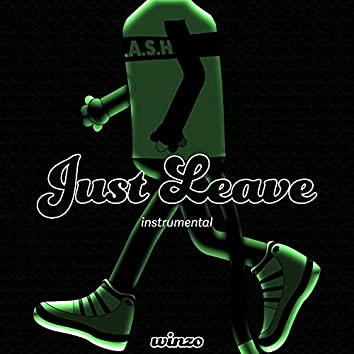 Just Leave (Instrumental)