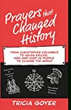 Prayers that Changed History: From Christopher Columbus to Helen Keller, how God used 25 people to change the world (English Edition)