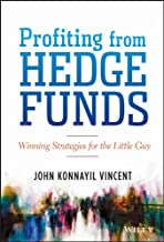Profiting from Hedge Funds: Winning Strategies for the Little Guy (Wiley Trading)