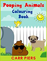 Pooping Animals Colouring Book: A Hilarious Coloring Book for Kids. (Great Gifts for Everyone)