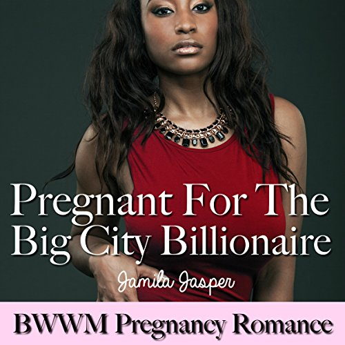 Pregnant for the Big City Billionaire audiobook cover art
