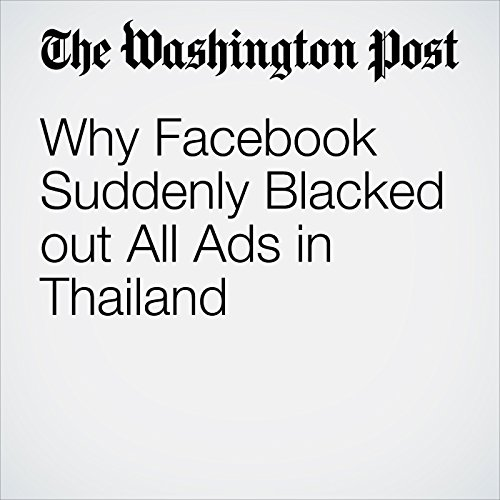 Why Facebook Suddenly Blacked out All Ads in Thailand audiobook cover art