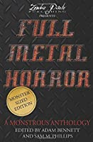 FULL METAL HORROR: A Monstrous Anthology 1980548641 Book Cover