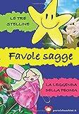 Favole Sagge: Le tre stelline & La leggenda della peonia