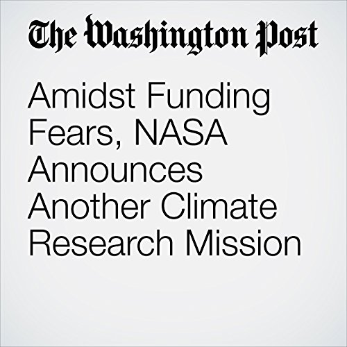 Amidst Funding Fears, NASA Announces Another Climate Research Mission audiobook cover art