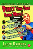 Direct Your Own Damn Movie! (Your Own Damn Film School)