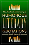 Biteback Dictionary of Humorous Literary Quotations
