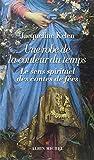 Une robe de la couleur du temps: Le sens spirituel des contes de fées