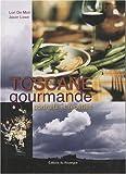 Toscane gourmande - Portraits et recettes