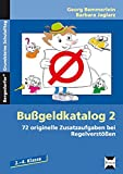 Bußgeldkatalog 2 Kl. 2-4: 72 originelle Zusatzaufgaben bei Regelverstößen Grundschule Band 2 (2. bis 4. Klasse) (Bergedorfer Grundsteine Schulalltag)