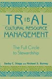 Tribal Cultural Resource Management: The Full Circle to Stewardship (Heritage Resource Management Series)