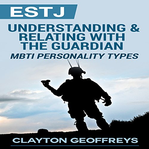 ESTJ: Understanding & Relating with the Guardian audiobook cover art