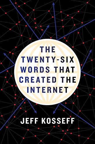 Compare Textbook Prices for The Twenty-Six Words That Created the Internet 1 Edition ISBN 9781501714412 by Kosseff, Jeff