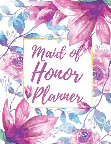 Maid Of Honor Planner: Watercolor Purple Flower | The Ultimate Organizer, Monthly and Weekly Schedule and Appointment for Wedding & Bachelorette Party, Bride Gift, Important Notebook Journal