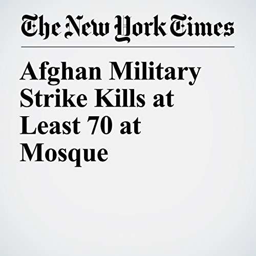 Afghan Military Strike Kills at Least 70 at Mosque copertina