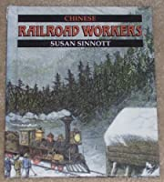Chinese Railroad Workers (First Book) 0531201694 Book Cover