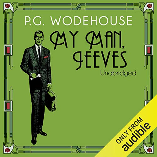 My Man, Jeeves                   By:                                                                                                                                 P. G. Wodehouse                               Narrated by:                                                                                                                                 Jonathan Cecil                      Length: 4 hrs and 51 mins     107 ratings     Overall 4.4