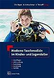 Moderne Tauchmedizin im Kindes- u. Jugendalter - Christian Beyer