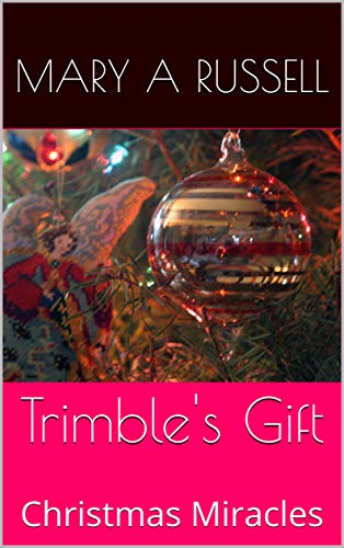 Trimble's Gift: Christmas Miracles (Christmas Love Book 1) by [Mary A Russell]