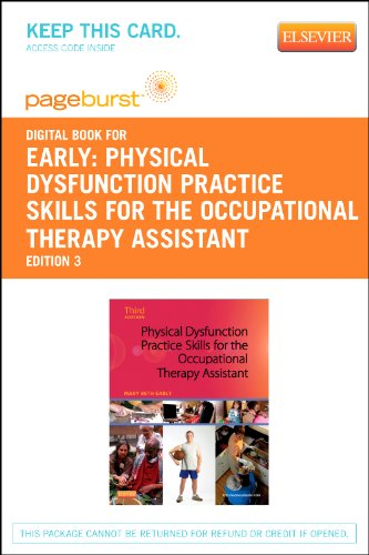 Physical Dysfunction Practice Skills for the Occupational Therapy Assistant - Elsevier eBook on VitalSource (Retail Acce