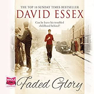 Faded Glory                   By:                                                                                                                                 David Essex                               Narrated by:                                                                                                                                 Andrew Jarvis                      Length: 10 hrs and 51 mins     9 ratings     Overall 4.0