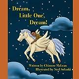 Dream, Little One, Dream!