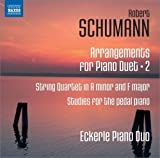 Schumann: Arrangements for Piano Duet, Vol. 2 - String Quartet in A minor and F major; Studies for the Pedal Piano (2013-08-27)