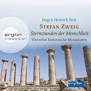 Sternstunden der Menschheit                   Autor:                                                                                                                                 Stefan Zweig                               Sprecher:                                                                                                                                 Jürgen Hentsch                      Spieldauer: 9 Std. und 14 Min.     36 Bewertungen     Gesamt 4,0