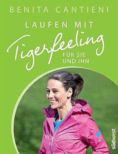 Laufen mit Tigerfeeling f??r sie und ihn by Benita Cantieni (2012-06-25)