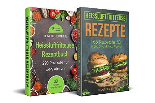 Heissluftfritteuse Rezeptbuch + Heissluftfritteuse Rezepte: Das Kochbuch mit 375 Rezepte für die Heissluftfritteuse für Anfänger und Berufstätige