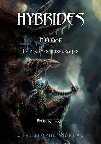 Hybrides – Méléïde : Conquêtes mashuranes: Tome premier eBook