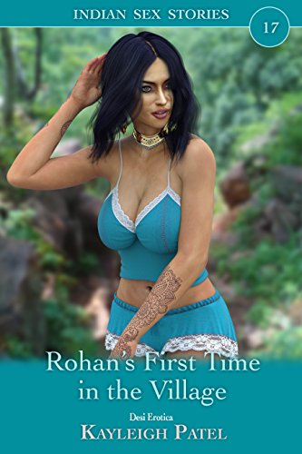 Rohan's First Time in the Village: Desi Erotica (Indian Sex Stories Book 17) (English Edition)