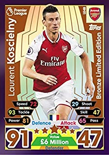 MATCH ATTAX 17/18 LAURENT KOSCIELNY BRONZE LIMITED EDITION CARD LE4B - ARSENAL 2017/18