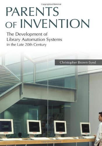 Download Parents Of Invention: The Development Of Library Automation Systems In The Late 20th Century (English Edition) 