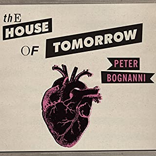 The House of Tomorrow                   By:                                                                                                                                 Peter Bognanni                               Narrated by:                                                                                                                                 Lloyd James                      Length: 10 hrs and 31 mins     50 ratings     Overall 3.6