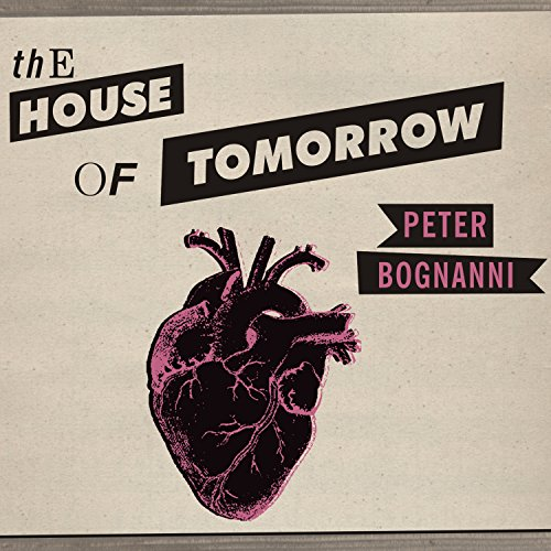 The House of Tomorrow audiobook cover art