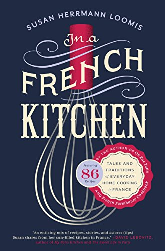In a French Kitchen: Tales and Traditions of Everyday Home Cooking in France New Jersey