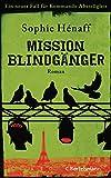 Mission Blindgänger von Hénaff, Sophie