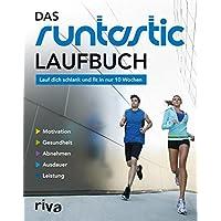 Das Runtastic-Laufbuch: Lauf dich schlank und fit in nur 10 Wochen (German Edition)