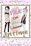 Voila C'est Mon Journal Intime: Cadeau fille Anniversaire , Idée Cadeau fille original, Journal Intime de mes pensées et mes envies