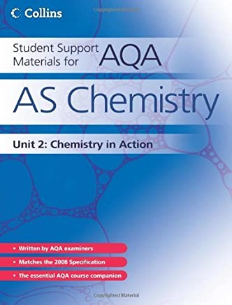 Student Support Materials for AQA - AS Chemistry Unit 2: Chemistry in Action: Chemistry in Action Unit 2 by John Bentham (2008-05-20)