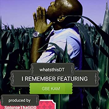 I Remember (feat. GBE Kam)