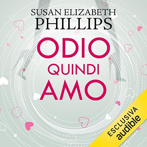 Odio quindi amo                   De :                                                                                                                                 Susan Elizabeth Phillips                               Lu par :                                                                                                                                 Stefania Giuliani                      Durée : 15 h et 57 min     1 notation     Global 4,0