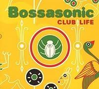 Club Life by Bossasonic (2008-07-08)