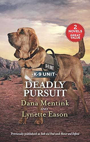Deadly Pursuit: A 2-in-1 Collection (K-9 Unit)