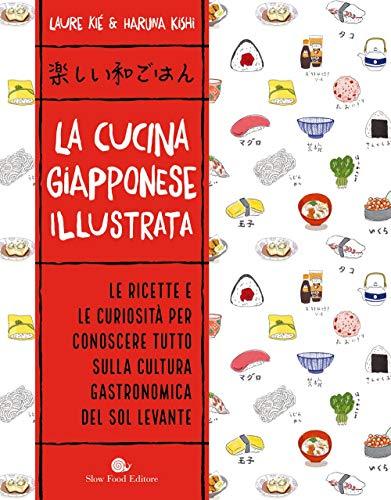 La cucina giapponese illustrata. Ediz. a colori