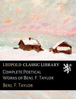 Complete Poetical Works of Benj. F. Taylor