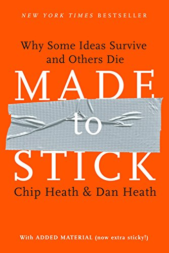 Made to Stick: Why Some Ideas Survive and Others Die (English Edition)