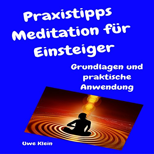Couverture de Praxistipps Meditation für Einsteiger: Grundlagen und praktische Anwendung [Practical Tips Meditation for Beginners: Basics and Practical Application]